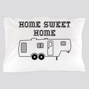 Home Sweet Home Fifth Wheel Pillow Case