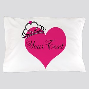Personalizable Pink Heart with Crown Pillow Case