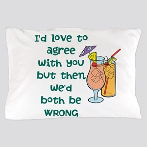 Not Agreeable Pillow Case