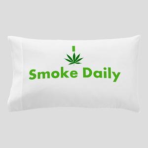 I Smoke Daily Pillow Case