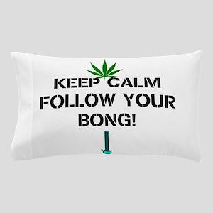 Follow Your Bong Pillow Case
