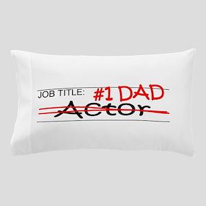 Job Dad Actor Pillow Case