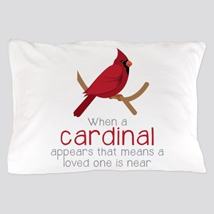 When Cardinal Appears Pillow Case