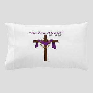 Be Not Afraid John 6:20 Pillow Case