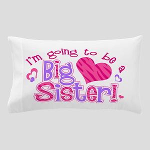 Imgoingtobeabigsisternew Pillow Case