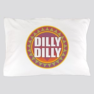 Dilly Dilly Pillow Case