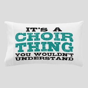 It's a Choir Thing Pillow Case