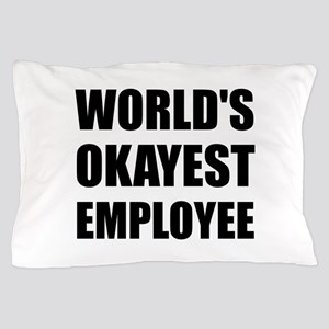 World's Okayest Employee Pillow Case