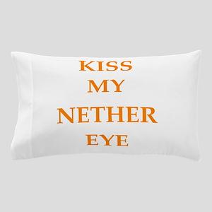 kiss my nether eye Pillow Case