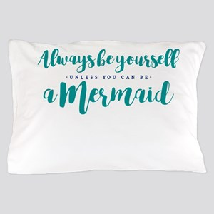 ALWAYS BE A MERMAID Pillow Case
