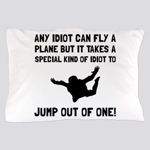 Idiot Skydiving Pillow Case
