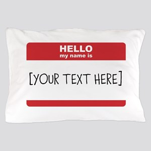 Name Tag Big Personalize It Pillow Case