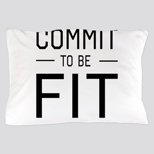 Commit to be fit Pillow Case