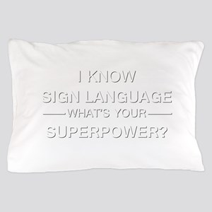 I know sign language (white) Pillow Case