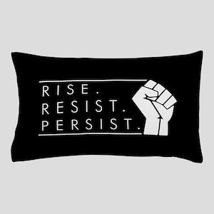 Rise. Resist. Persist. Pillow Case