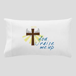 you raise me up Pillow Case
