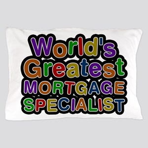 World's Greatest MORTGAGE SPECIALIST Pillow Case