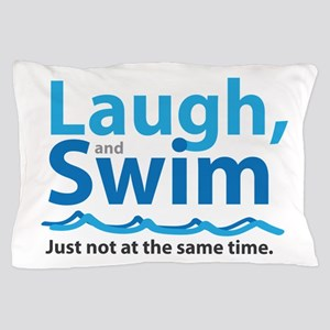 Laugh and Swim Pillow Case