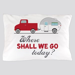 Where Shall We Go Pillow Case