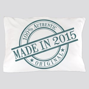 Made in 2015 Pillow Case