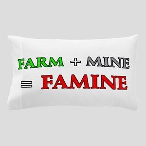Farm plus Mine equals Famine (2) Pillow Case