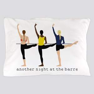 Night At The Barre Pillow Case