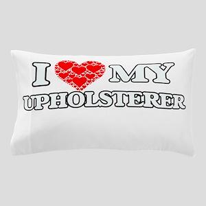 I Love my Upholsterer Pillow Case