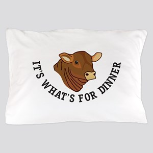 Its Whats For Dinner Pillow Case