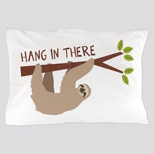 Hang In There Pillow Case