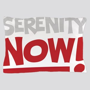 Serenity Now! [Seinfeld] Pillow Case