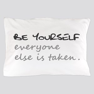 BE YOURSELF Pillow Case