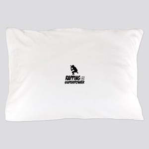 Rapping is my Superpower Pillow Case