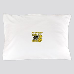 Me and Cousin are like this Pillow Case