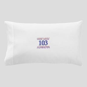 Holy Moly 103 already Pillow Case