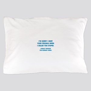 I'm Sorry Pillow Case