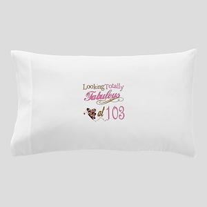 Fabulous 103rd Pillow Case