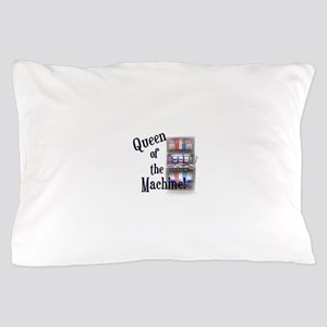Queen of The Machine Pillow Case