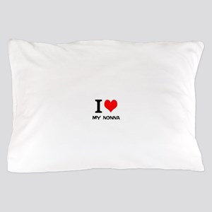 I Love My Nonna Pillow Case