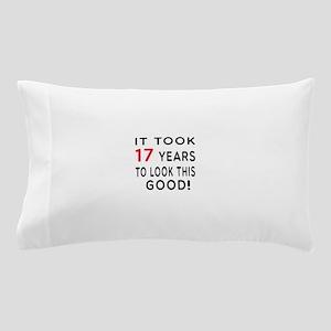 It Took 17 Birthday Designs Pillow Case