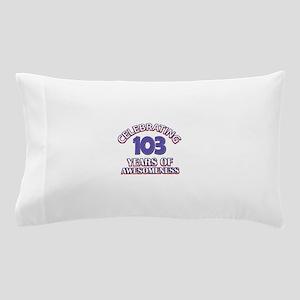 Celebrating 103 Years Pillow Case