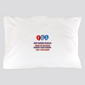 103 year old designs Pillow Case