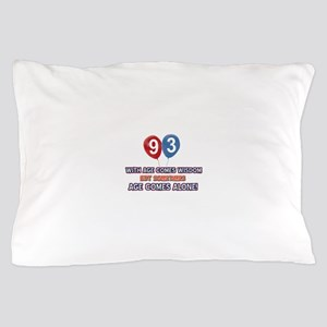 Funny 93 wisdom saying birthday Pillow Case