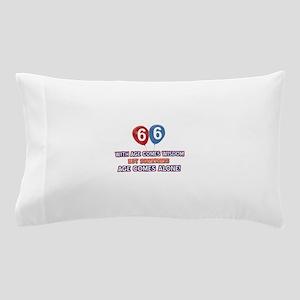 Funny 66 wisdom saying birthday Pillow Case