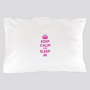 Keep calm and sleep in Pillow Case