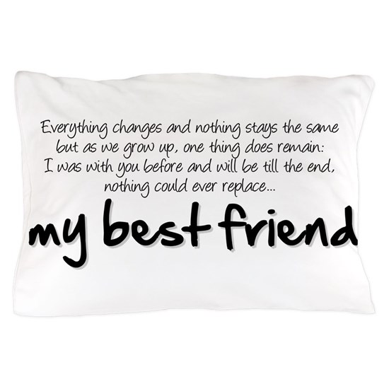 my best friend pillow case