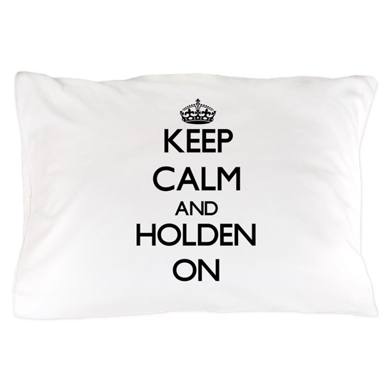 Keep Calm and Holden ON