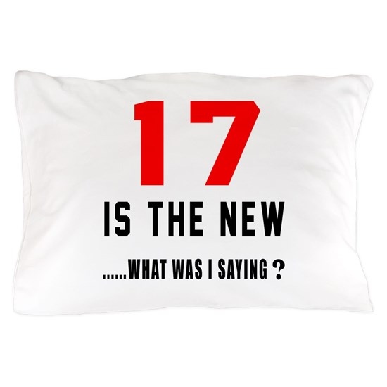 17 Is The New... What Was I Saying ?