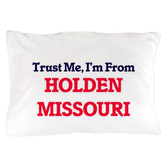 Trust Me, I'm from Holden Missouri