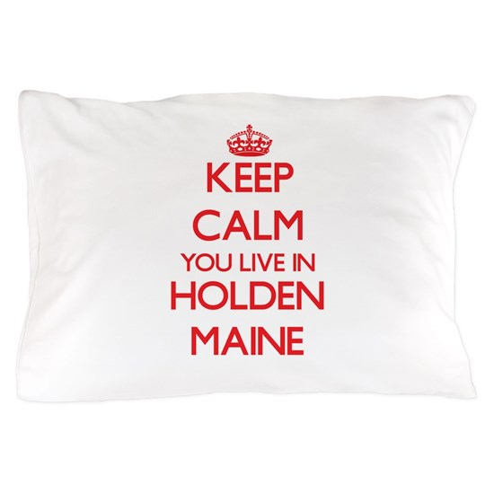 Keep calm you live in Holden Maine