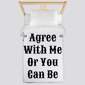 Agree Or Be Wrong Twin Duvet